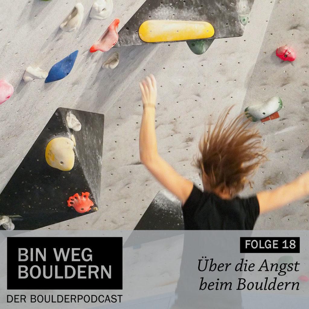 Was kann man gegen die Angst vorm Fallen und gegen Höhenangst beim Bouldern tun?