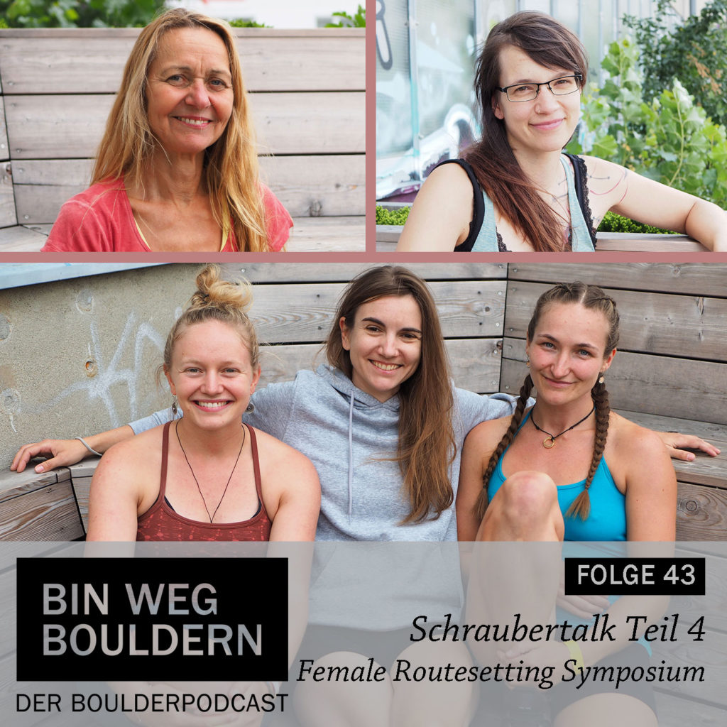 Die BIN WEG BOULDERN Folge vom Female Routesetting Symposium 2019