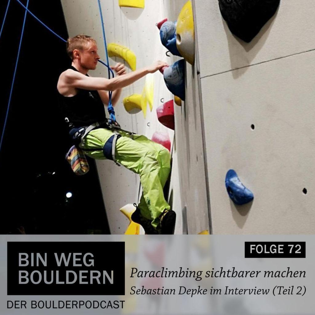 Paraclimber Sebastian Depke spricht im BIN WEG BOULDERN Podcast über die Situation des Paraclimbing Sportes