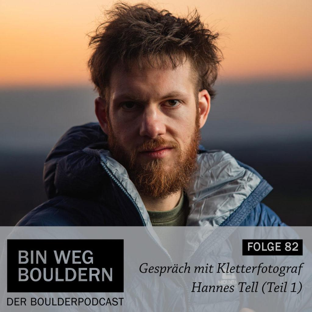 Kletterfotograf Hannes Tell im BIN WEG BOULDERN Podcast